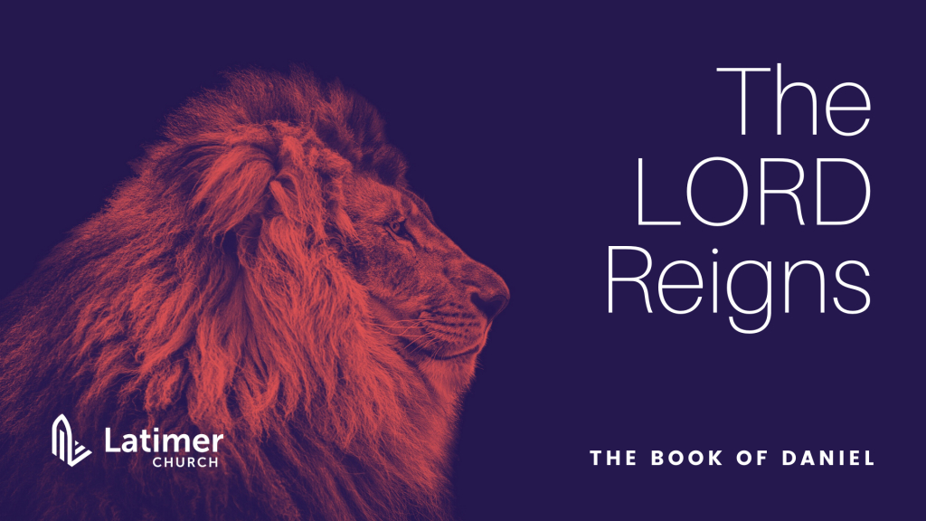 Daniel - The LORD Reigns