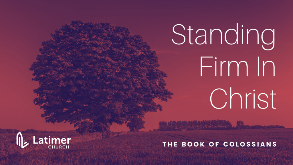Colossians - Standing Firm In Christ