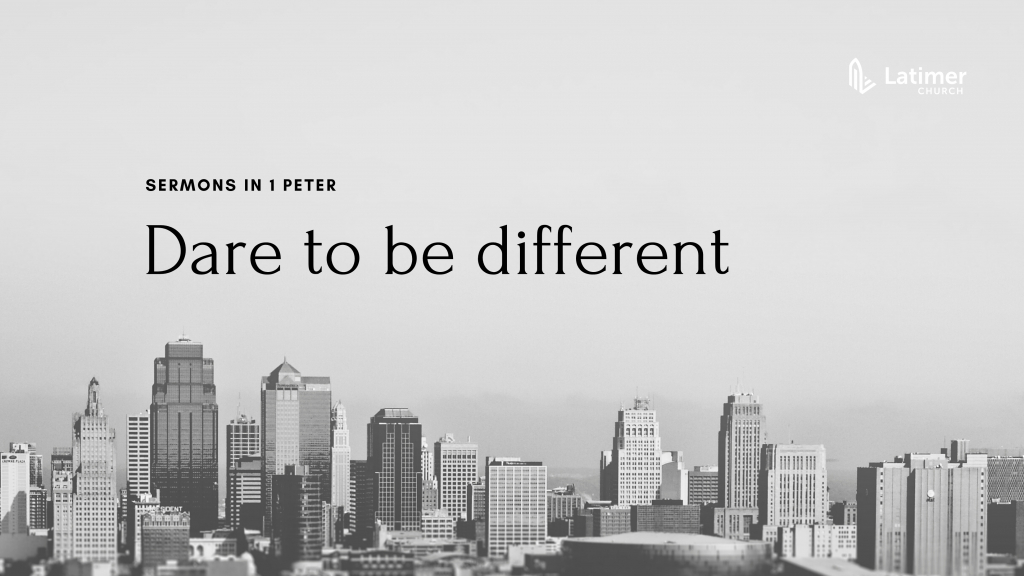 1 Peter - Dare to be Different