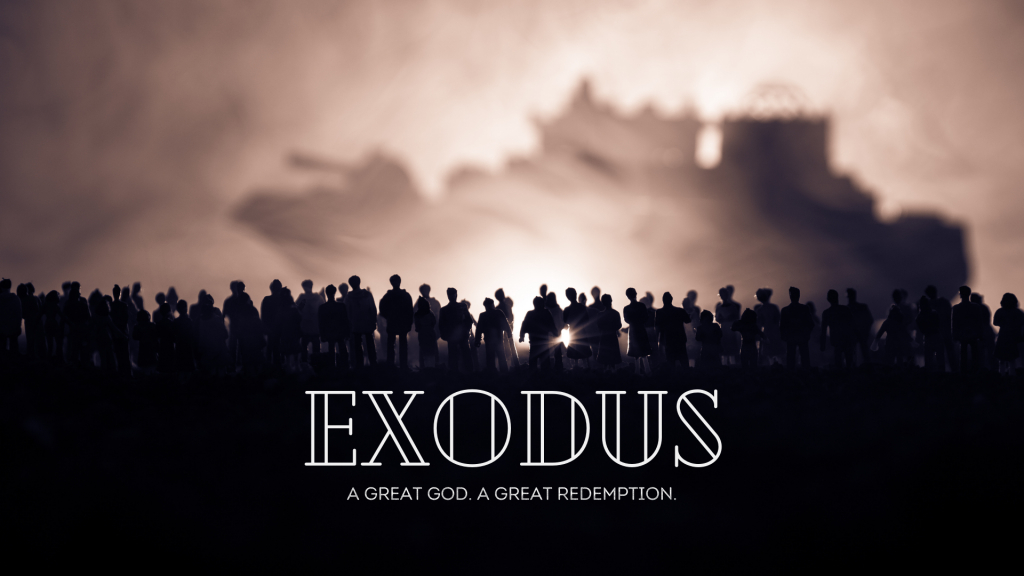 Exodus: A Great God. A Great Redemption